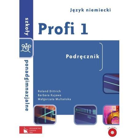PROFI 1 PODRĘCZNIK SZKOŁA PONADGIMNAZJALNA Roland Dittrich, Barbara Kujawa, Małgorzata Multańska