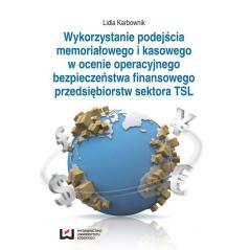 WYKORZYSTYWANIE PODEJŚCIA MEMORIAŁOWEGO I KASOWEGO W OCENIE OPERACYJNEGO BEZPIECZEŃSTWA FINANSOWEGO PRZEDSIĘBIORSTW SEKTORA TSL