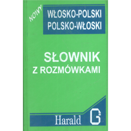 SŁOWNIK Z ROZMÓWKAMI WŁOSKO-POLSKI POLSKO-WŁOSKI Hanna Cieśla