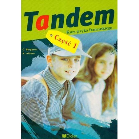 TANDEM 1 PODRĘCZNIK C. Bergeron, M. Albero