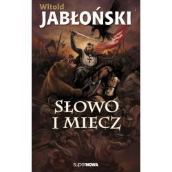 SŁOWO I MIECZ Witold Jabłoński