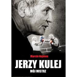 JERZY KULEJ. MÓJ MISTRZ Marcin Najman