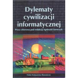 DYLEMATY CYWILIZACJI INFORMATYCZNEJ Agnieszka Szewczyk