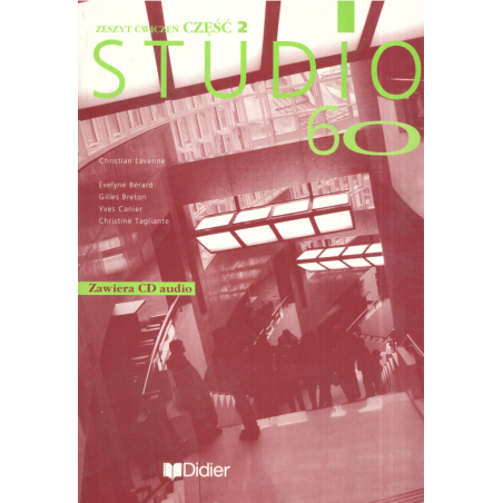 STUDIO 60 2 ZESZYT ĆWICZEŃ + CD Christian Lavenne, Evelyne Berard, Gilles Breton, Yves Canier, Christine Tagliante