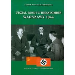 UDZIAŁ ROSJI W HEKATOMBIE WARSZAWY 1944 Leszek Wojciech Dzikiewicz