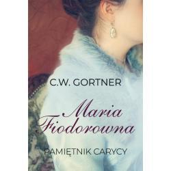 MARIA FIODOROWNA PAMIĘTNIK CARYCY C.W. Gortner