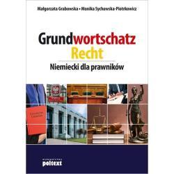 GRUNDWORTSCHATZ RECHT NIEMIECKI DLA PRAWNIKÓW Małgorzata Grabowska
