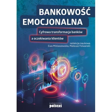 BANKOWOŚĆ EMOCJONALNA Ewa Miklaszewska, Mateusz Folwarski