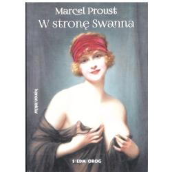 W STRONĘ SWANNA Marcel Proust