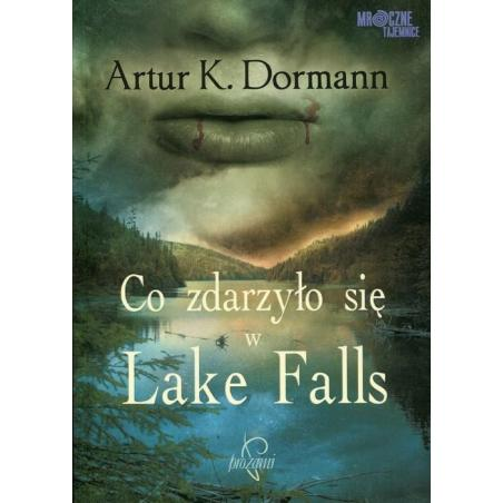 CO ZDARZYŁO SIĘ W LAKE FALLS Artur Dormann