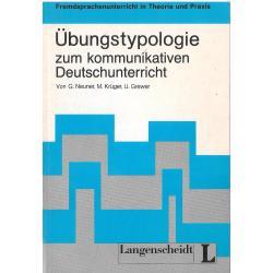 UBUNGSTYPOLOGIE ZUM KOMMUNIKATIVEN DEUTSCHUNTERRICHT  Von G. Neuner
