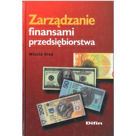 ZARZĄDZANIE FINANSAMI PRZEDSIĘBIORSTWA Witold Bień