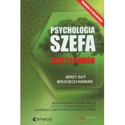 PSYCHOLOGIA SZEFA Wojciech Haman, Jerzy Gut
