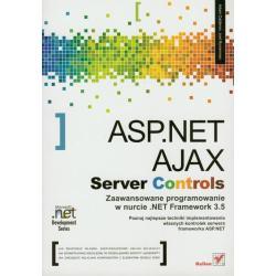 ASP.NET AJAX SERVER CONTROLS ZAAWANSOWANE PROGRAMOWANIE W NURCIE NET FRAMEWORK Jeffrey R. Shapiro