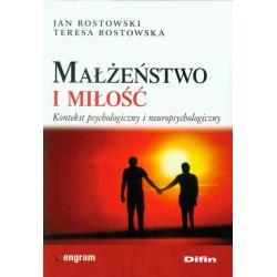 MAŁŻEŃSTWO I MIŁOŚĆ KONTEKST PSYCHOLOGICZNY I NEUROPSYCHOLOGICZNY Jan Rostowski