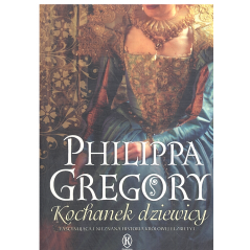 KOCHANEK DZIEWICY Philippa Gregory