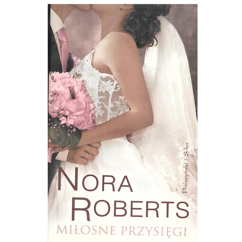 MIŁOSNE PRZYSIĘGI Nora Roberts