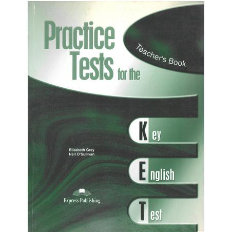 PRACTICE TESTS FOR THE KET KSIĄŻKA NAUCZYCIELA Elizabeth Gray, Neil O'Sullivan