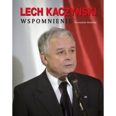 LECH KACZYŃSKI WSPOMNIENIE Przemysław Słowiński