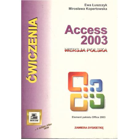 ACCESS 2003 Ewa Łuszczyk, Mirosława Kopertowska