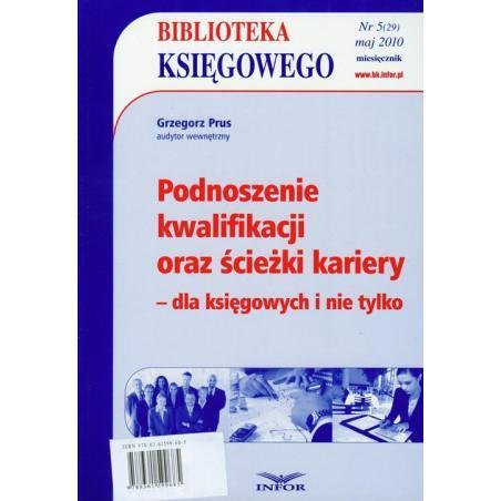 PODNOSZENIE KWALIFIKACJI ORAZ ŚCIEŻKI KARIERY - DLA KSIĘGOWYCH I NIE TYLKO Grzegorz Prus
