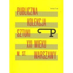 PUBLICZNA KOLEKCJA SZTUKI XXI WIEKU M.ST. WARSZAWY