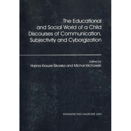 THE EDUCATIONAL AND SOCIAL WORLD OF A CHILD DISCPORSES OF COMMUNICATION, SUBJECTIVITY AND CYBERORGANIZATION