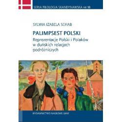 PALIMPSEST POLSKI REPREZENTACJE POLSKI I POLAKÓW W DUŃSKICH RELACJACH PODRÓŻNICZYCH Izabela Sylwia Schab