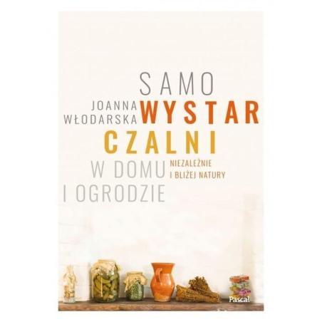 SAMOWYSTARCZALNI W DOMU I OGRODZIE Joanna Włodarska