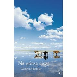 NA GÓRZE CISZA Gerbrand Bakker