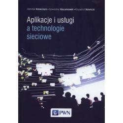 APLIKACJE I USŁUGI A TECHNOLOGIE SIECIOWE Henryk Krawczyk, Krzysztof Nowicki, Sylwester Kaczmarek