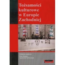 TOŻSAMOŚCI KULTUROWE W EUROPIE ZACHODNIEJ Piotr Załęski, Agnieszka Syliwoniuk