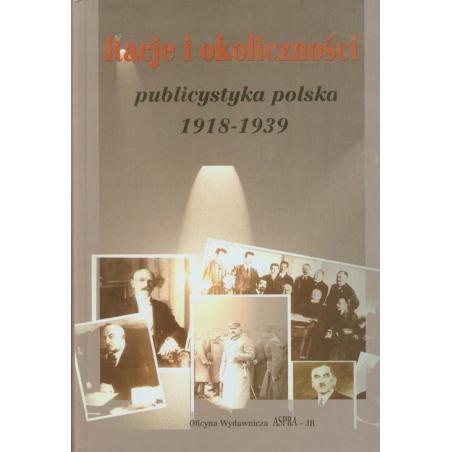 RACJE I OKOLICZNOŚCI PUBLICYSTYKA POLSKA 1918-1939 Rafał Habielski, Andrzej Kozieł, Janusz Osica