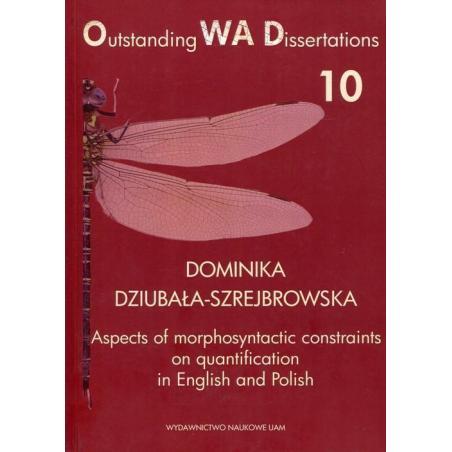 ASPECTS OF MORPHOSYNTACTIC CONSTRAINTS ON QUANTIFICATION IN ENGLISH AND POLISH Dominika Dziubała-Szrejbrowska