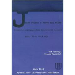 JĘZYK POLSKI U PROGU XXI WIEKU. STUDENCKA MIĘDZYNARODOWA KONFERENCJA NAUKOWA - ŁÓDŹ, 10-11 MAJA 2005