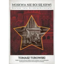 MOSKWA NIE BOI SIĘ KRWI SZALONE LATA DZIEWIĘĆDZIESIĄTE Tomasz Turowski