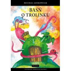 BAŚŃ O TROLINKU Michał Jankowiak