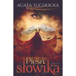 PIEŚŃ SŁOWIKA Agata Suchocka