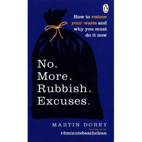 NO MORE RUBBISH EXCUSES Martin Dorey