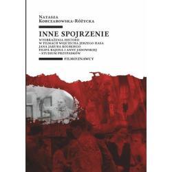 INNE SPOJRZENIE Natasza Korczarowska-Różycka