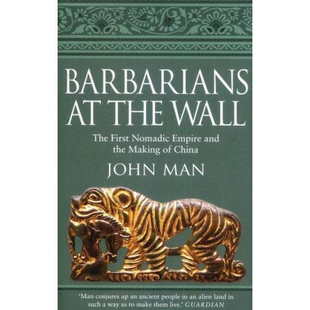 BARBARIANS AT THE WALL John Man