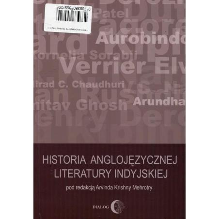 HISTORIA ANGLOJĘZYCZNEJ LITERATURY INDYJSKIEJ Arvind Krishna Mehrotra