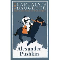 THE CAPTAIN\'S DAUGHTER AND A HISTORY OF PUGACHOV Alexander Pushkin