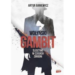 WOŁYŃSKI GAMBIT Artur Baniewicz