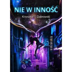 NIE W INNOŚĆ Krzysztof T. Dąbrowski
