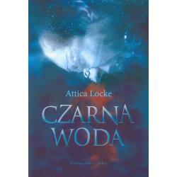 CZARNA WODA Attica Locke