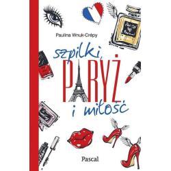 SZPILKI, PARYŻ I MIŁOŚĆ Paulina Wnuk-Crépy