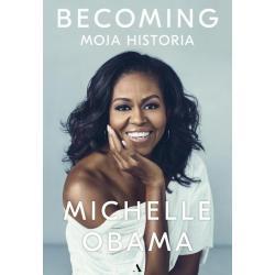 BECOMING MOJA HISTORIA Michelle Obama