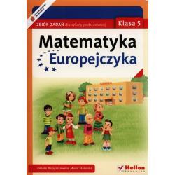 MATEMATYKA EUROPEJCZYKA ZBIÓR ZADAŃ KLASA 5 Jolanta Borzyszkowska, Maria Stolarska