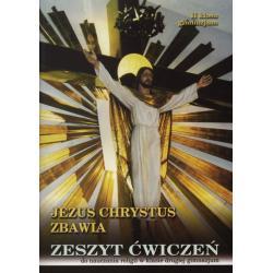 JEZUS CHRYSTUS ZBAWIA ZESZYT ĆWICZEŃ DO NAUCZANIA RELIGII Stanisław Łabendowicz